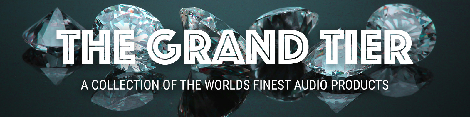 The Grand Tier | Audio Sanctuary